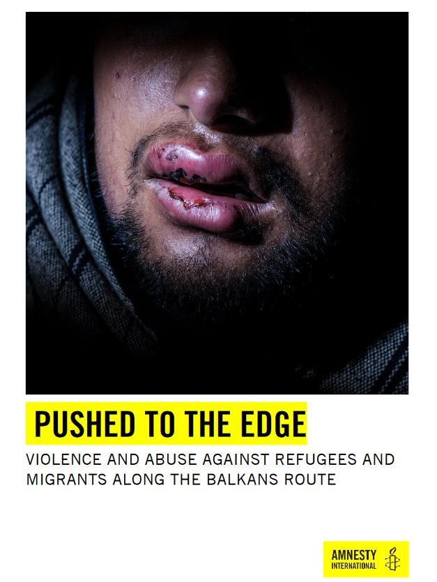 """Poročilo Amnesty International """"Potisnjeni na rob: Nasilje in zlorabe nad begunci in migranti ob balkanski poti"""""""