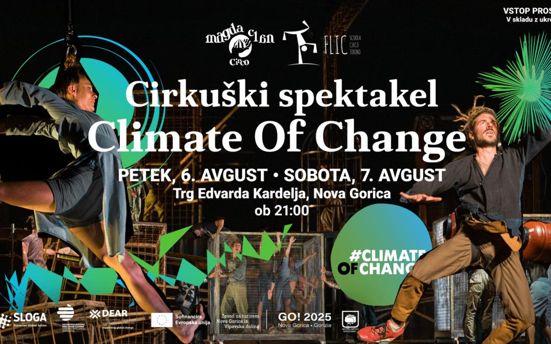 Climate of Change vabi 6. in 7. avgusta na cirkus v Novo Gorico