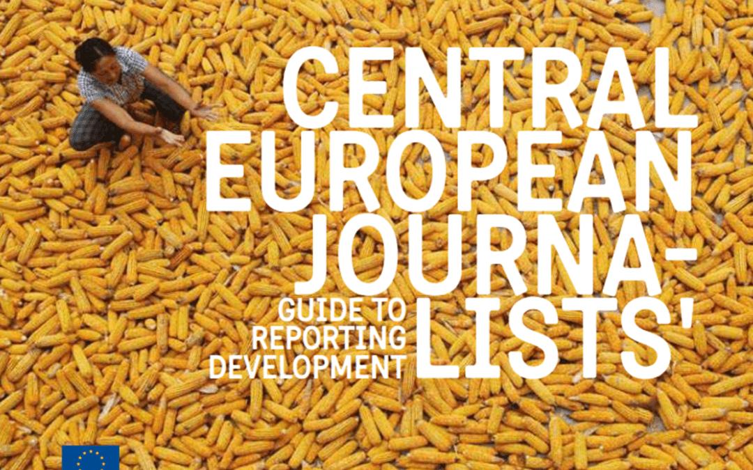 Media Handbook: Central European Journalists' Guide to Reporting Development