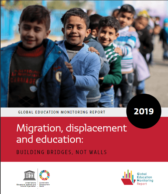 Global Education Monitoring Report: Migration, displacement and education – Building Bridges, not Walls