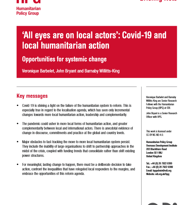 'All eyes are on local actors': Covid-19 and local humanitarian action: Opportunities for systemic change